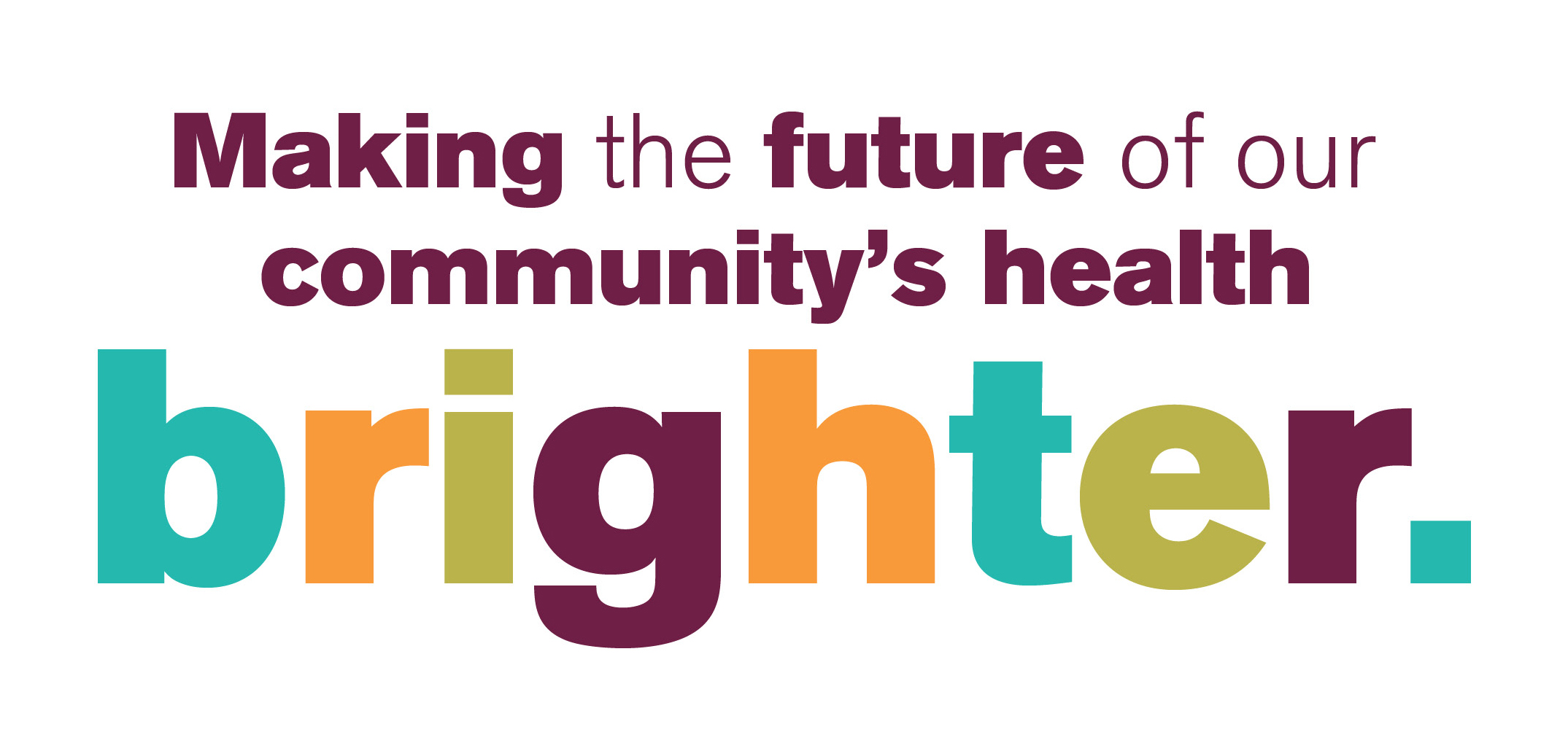 Making the future of our community's health brighter.